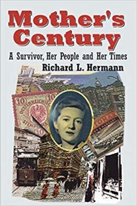 "The front cover of ""Mother's Century"" by Richard L. Hermann"